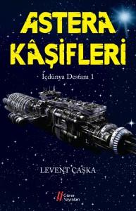 Astera Kaşifleri - İç Dünya Destanı - Levent Çaşka Kapak Gürer Yayınları